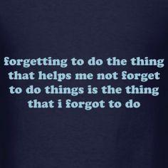 forgetful